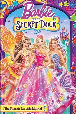 Barbie and the Secret Door (2014) บาร์บี้กับประตูพิศวง ภาค 28