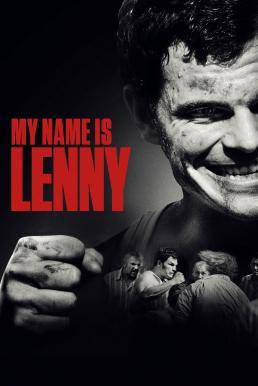 My Name Is Lenny (2017) นักสู้เลนนี้