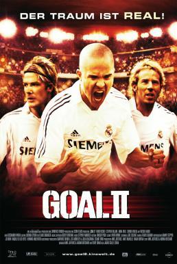 Goal 2 Living the Dream (2007) โกล์ เกมหยุดโลก