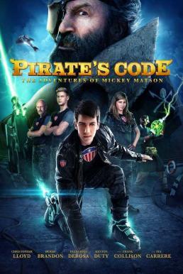 Pirate s Code The Adventures of Mickey Matson (2014) การผจญภัยของมิคกี้ แมตสัน โค่นจอมโจรสลัดไฮเทค