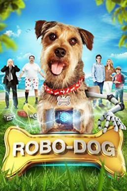 Robo Dog (2015) โรโบด็อก เจ้าตูบสมองกล