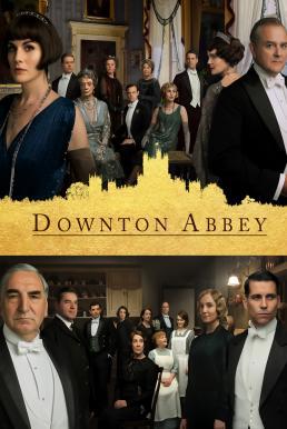 Downton Abbey (2019) ดาวน์ตัน แอบบีย์ เดอะ มูฟวี่