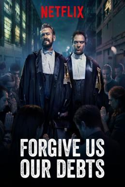 Forgive Us Our Debts (Rimetti a noi i nostri debiti) (2018) ล้างหนี้ที่เราก่อ