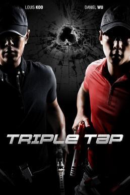 Triple Tap (Cheung wong chi wong) (2010) เฉือนเหลี่ยม กระสุนจับตาย