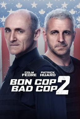 Bon Cop Bad Cop 2 (2017) คู่มือปราบกำราบนรก 2