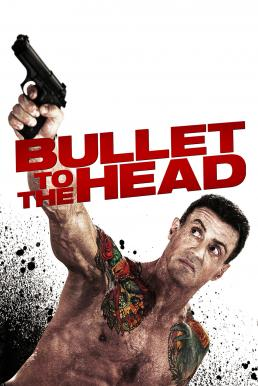 Bullet to the Head (2012) กระสุนเดนตาย