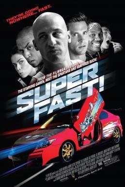 Superfast (2015) ฟาสต์เจ็บ เร็ว…แรงทะลุฮา