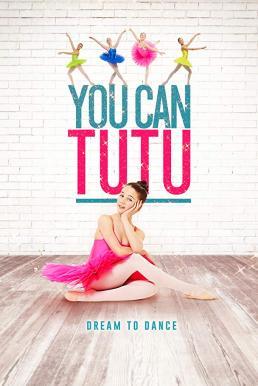 You Can Tutu (2017) ฝันให้เป็นจริง