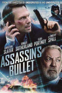 Assassin's Bullet (Sofia) (2012) ล่าแผนเพชฌฆาตสังหาร