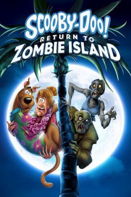 Scooby-Doo! Return to Zombie Island (2019) สคูบี้-ดู ยกแก๊งตะลุยแดนซอมบี้