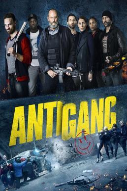 Antigang (2015) หน่วยตำรวจระห่ำ