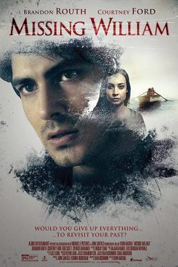 Missing William (2014) อดีตรัก แรงปรารถนา