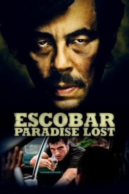 Escobar Paradise Lost (2014) หนีนรก..เจ้าพ่อแดนเถื่อน