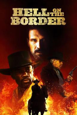 Hell on the Border (2019) นรกบนดิน