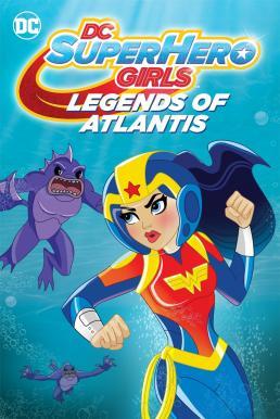 DC Super Hero Girls Legends of Atlantis (2018) เลโก้ แก๊งค์สาว ดีซีซูเปอร์ฮีโร่ ตำนานแห่งแอตแลนติส