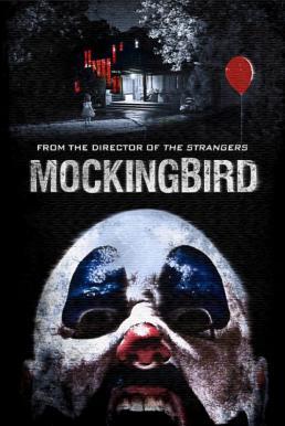 Mockingbird (2014) วิดีโอสยอง เกมมรณะ