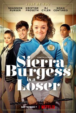 Sierra Burgess Is a Loser (2018) เซียร์รา เบอร์เจสส์ แกล้งป๊อปไว้หารัก