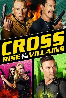 Cross Rise of the Villains (2019) ครอส พลังกางเขนโค่นเดนนรก 3