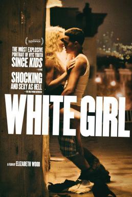 White Girl (2016) ไวท์ เกิร์ล สาวผมบลอนด์ กับปาร์ตี้สุดขั้ว