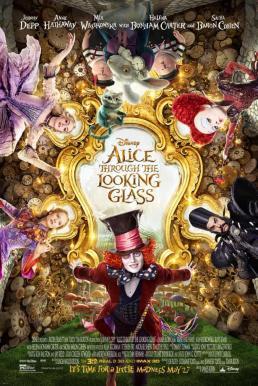 Alice Through the Looking Glass (2016) อลิซ ผจญมหัศจรรย์เมืองกระจก