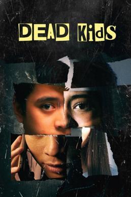 Dead Kids (2019) แผนร้ายไม่ตายดี