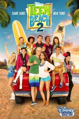 Teen Beach 2 (2015) หาดสวรรค์ วันฝัน วัยใส 2