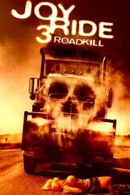Joy Ride 3 Road Kill (2014) เกมหยอก หลอกไปเชือด 3 ถนนสายเลือด