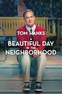 A Beautiful Day in the Neighborhood (2019) วันที่สวยงามในละแวกใกล้เคียง