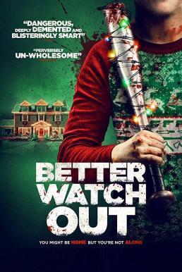 Better Watch Out (2016) โดดเดี่ยว เดี๋ยวก็ตาย