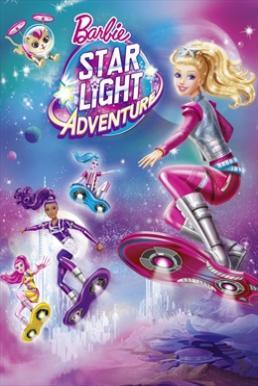 Barbie Star Light Adventure (2016) บาร์บี้- ผจญภัยในหมู่ดาว