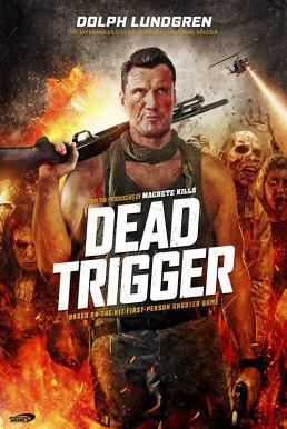 Dead Trigger (2017) สงครามผีดิบ