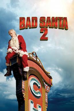 Bad Santa 2 (2016)  แบดซานต้า ซานตาคลอสจิตป่วน 2