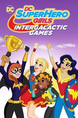 DC Super Hero Girls Intergalactic Games (2017) แก๊งค์สาว ดีซีซูเปอร์ฮีโร่ ศึกกีฬาแห่งจักรวาล