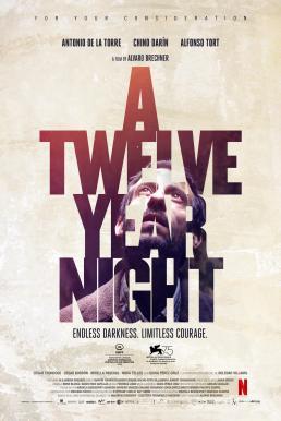 A Twelve-Year Night (2018) 12 ปี ฝันร้ายไม่ลืม