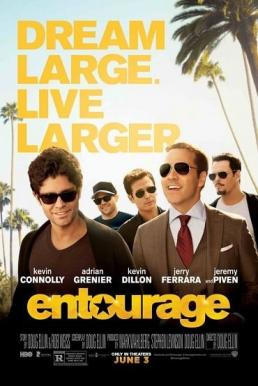 Entourage The Movie (2015) เอนทัวราจ เดอะ มูฟวี่