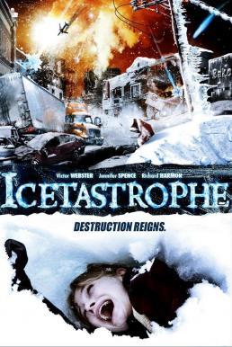 Icetastrophe (2015) อุกกาบาตน้ำแข็งถล่มโลก