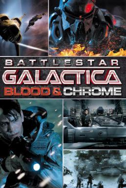 Battlestar Galactica Blood & Chrome (2012) สงครามจักรกลถล่มจักรวาล