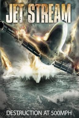 Jet Stream (2013) พลังพายุมหากาฬ