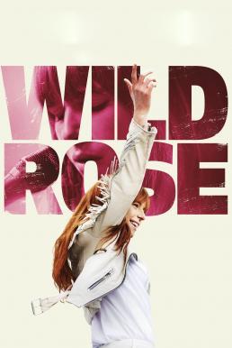 Wild Rose (2018) ไวลด์โรส