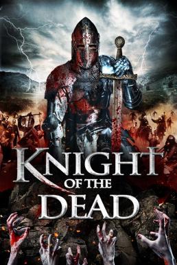 Knight of the Dead (2013) อัศวินพิฆาตปีศาจ
