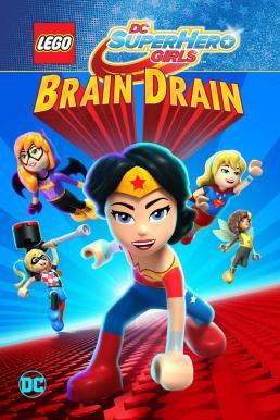 Lego DC Super Hero Girls Brain Drain (2017) เลโก้ แก๊งค์สาว ดีซีซูเปอร์ฮีโร่ ทลายแผนล้างสมองครองโลก