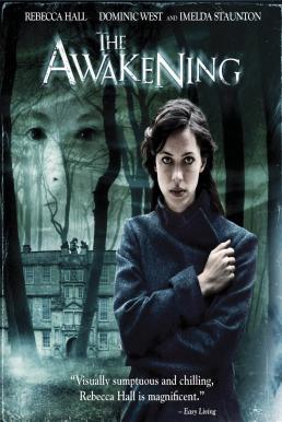 The Awakening (2011) ดิ อเวคเคนนิ่ง สัมผัสผี