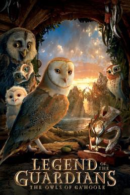Legend of the Guardians The Owls of Ga'Hoole (2010) มหาตำนานวีรบุรุษองครักษ์ นกฮูกผู้พิทักษ์แห่งกาฮูล
