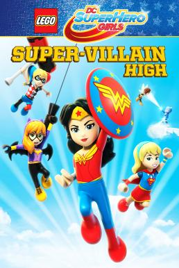 Lego DC Super Hero Girls Super-Villain High (2018)