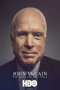 John McCain For Whom the Bell Tolls (2018) จอห์น แม็คเคน ผู้ที่โทรมา