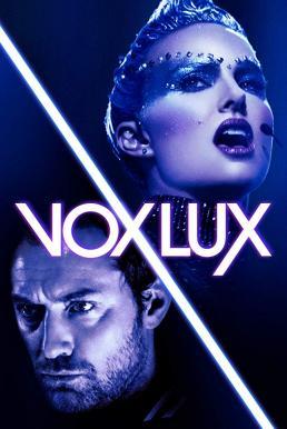Vox Lux (2018) ว็อกซ์ ลักซ์ เกิดมาเพื่อร้องเพลง