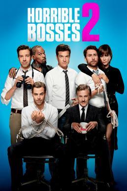 Horrible Bosses 2 (2014) ฮอร์ริเบิล บอสส์เซส รวมหัวสอย เจ้านายจอมแสบ 2