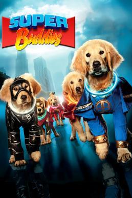 Super Buddies (2013) ซูเปอร์บั๊ดดี้ แก๊งน้องหมาซูเปอร์ฮีโร่