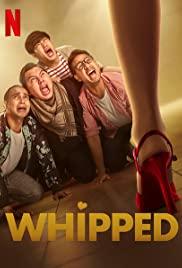 Whipped (2020) เปลี่ยนลายนายหงอ