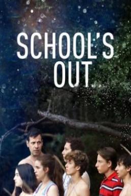 School's Out (2018) การศึกษานอกกรอบ